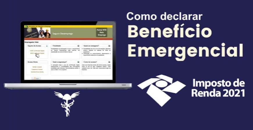 Valores são rendimentos tributáveis Saiba como declarar o Benefício Emergencial